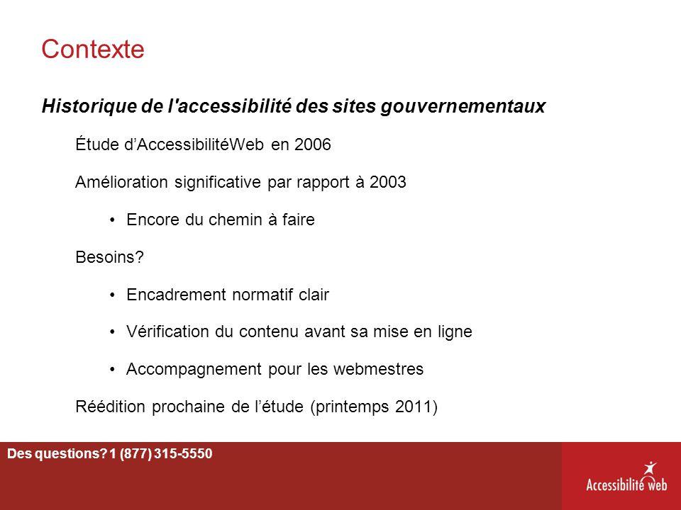Contexte Historique de l'accessibilité des sites gouvernementaux Étude d'AccessibilitéWeb en 2006 Amélioration significative par rapport à 2003 Encore
