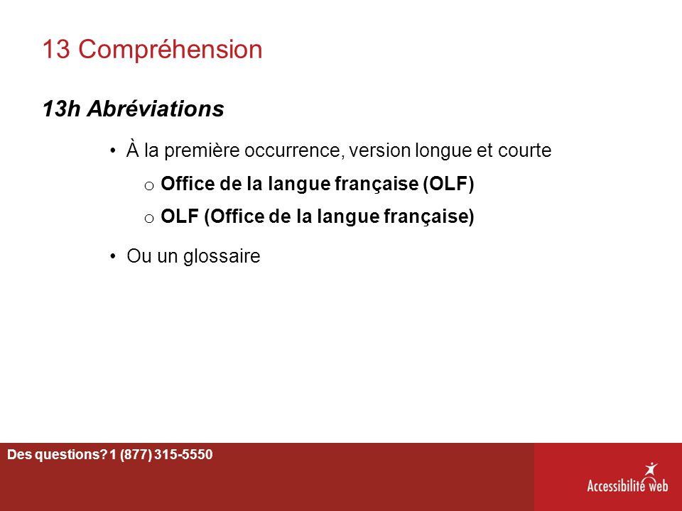 13 Compréhension 13h Abréviations À la première occurrence, version longue et courte o Office de la langue française (OLF) o OLF (Office de la langue