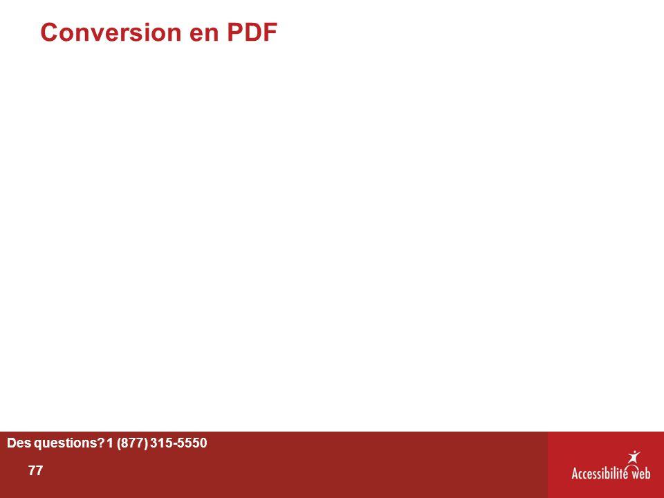 Conversion en PDF Des questions? 1 (877) 315-5550 77