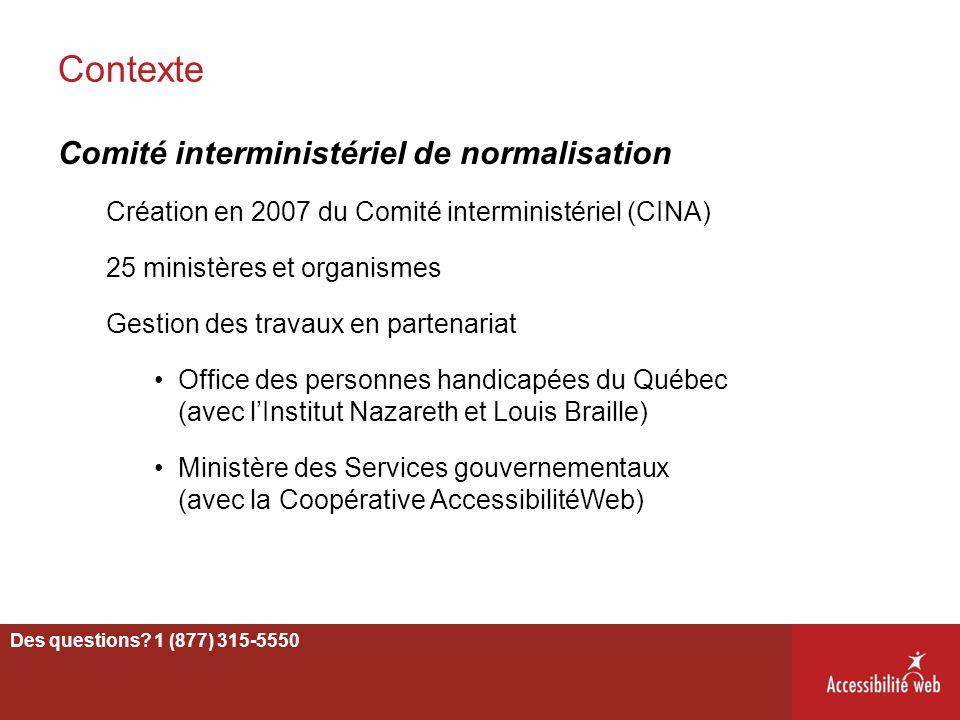 Contexte Comité interministériel de normalisation Création en 2007 du Comité interministériel (CINA) 25 ministères et organismes Gestion des travaux e