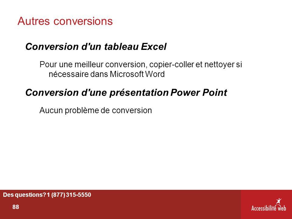 Autres conversions Conversion d'un tableau Excel Pour une meilleur conversion, copier-coller et nettoyer si nécessaire dans Microsoft Word Conversion