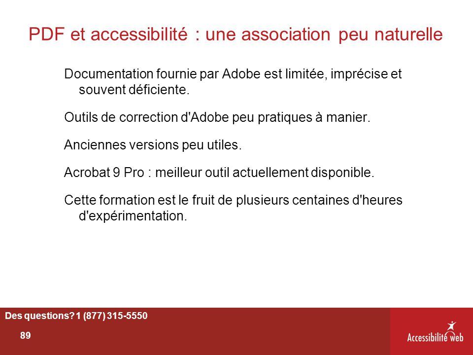 PDF et accessibilité : une association peu naturelle Documentation fournie par Adobe est limitée, imprécise et souvent déficiente. Outils de correctio