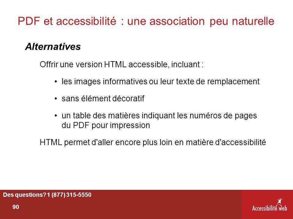 PDF et accessibilité : une association peu naturelle Alternatives Offrir une version HTML accessible, incluant : les images informatives ou leur texte