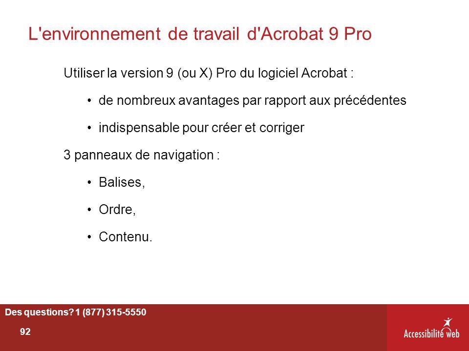 L'environnement de travail d'Acrobat 9 Pro Utiliser la version 9 (ou X) Pro du logiciel Acrobat : de nombreux avantages par rapport aux précédentes in