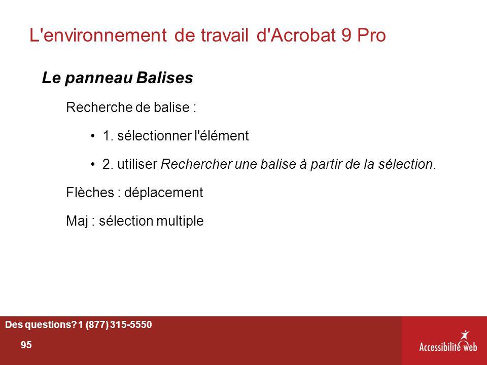 L'environnement de travail d'Acrobat 9 Pro Le panneau Balises Recherche de balise : 1. sélectionner l'élément 2. utiliser Rechercher une balise à part