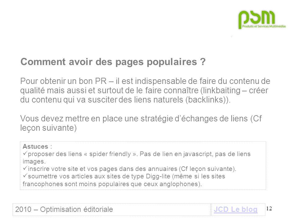 12 Comment avoir des pages populaires ? Pour obtenir un bon PR – il est indispensable de faire du contenu de qualité mais aussi et surtout de le faire