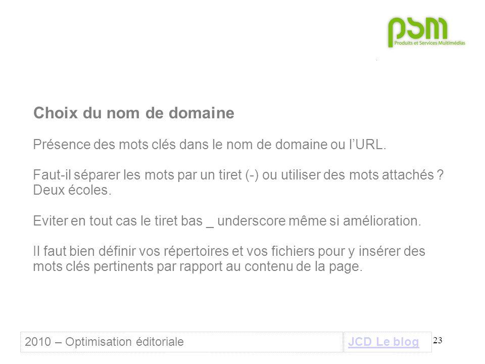 23 Choix du nom de domaine Présence des mots clés dans le nom de domaine ou l'URL.