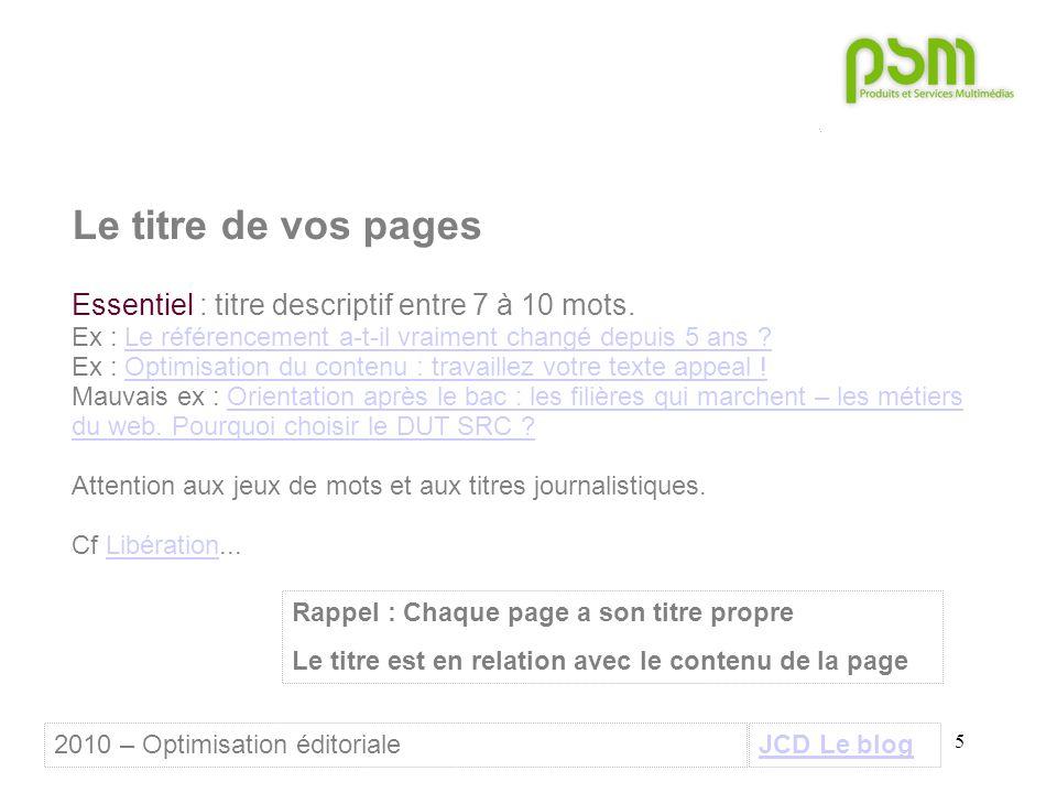 5 Le titre de vos pages Essentiel : titre descriptif entre 7 à 10 mots.