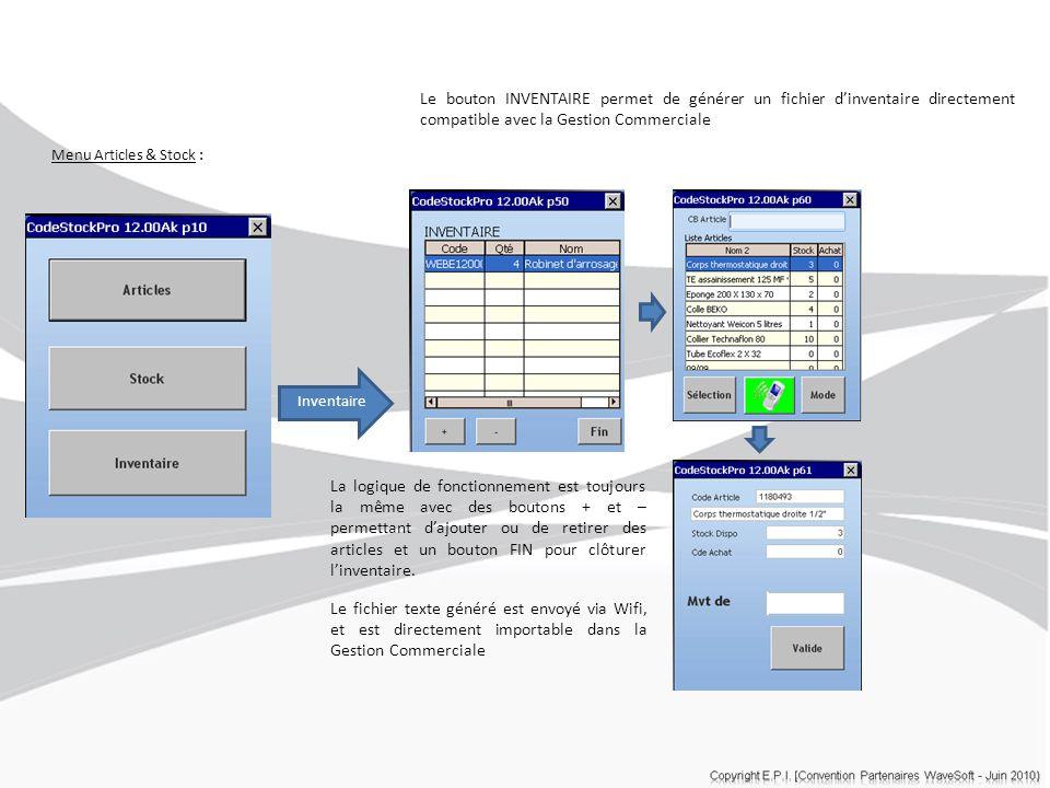 Menu Articles & Stock : Inventaire Le bouton INVENTAIRE permet de générer un fichier d'inventaire directement compatible avec la Gestion Commerciale L