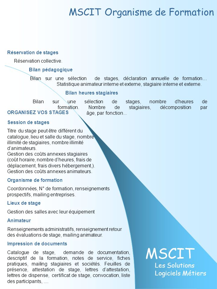 MSCIT Les Solutions Logiciels Métiers SESSION DE STAGE Désistement, absence Inscription au stage un stagiaire s 'inscrit à une session de stage.