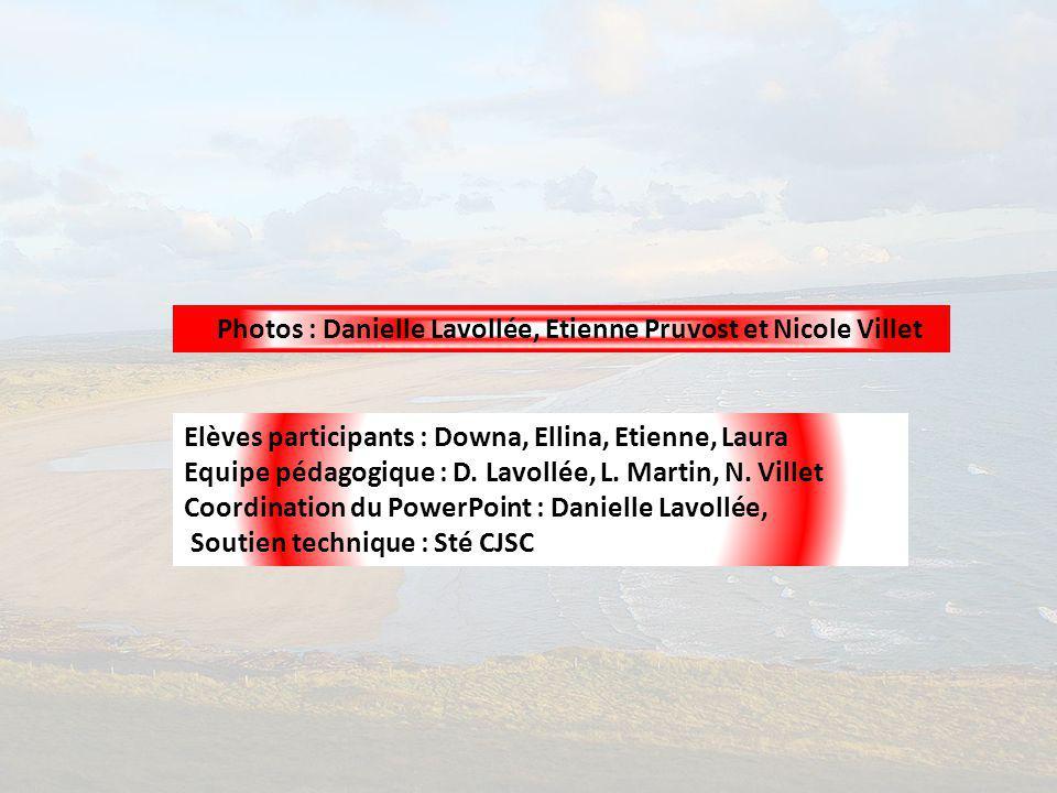 Photos : Danielle Lavollée, Etienne Pruvost et Nicole Villet Elèves participants : Downa, Ellina, Etienne, Laura Equipe pédagogique : D.