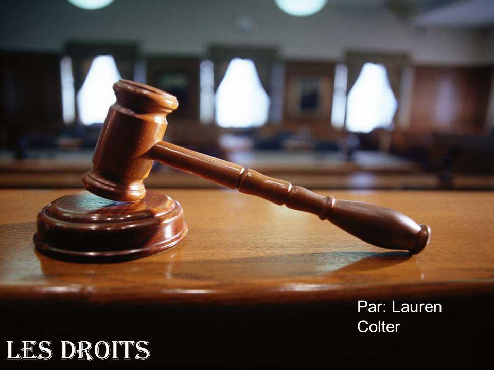 Les Droits Par: Lauren Colter