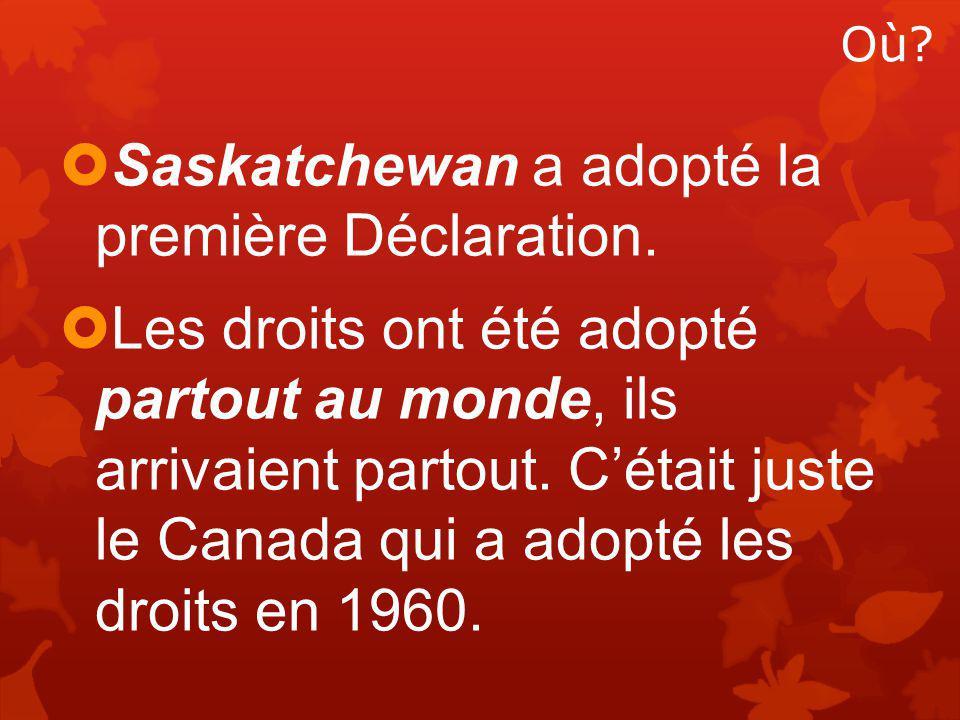  Saskatchewan a adopté la première Déclaration.