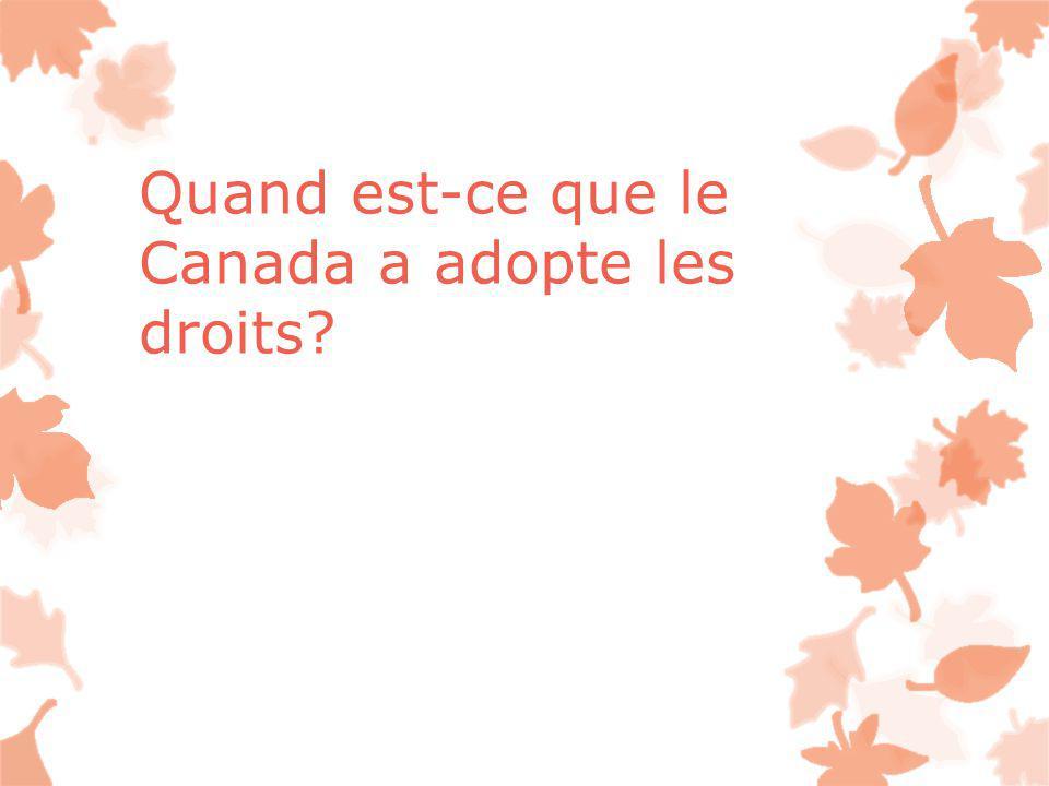 Quand est-ce que le Canada a adopte les droits?