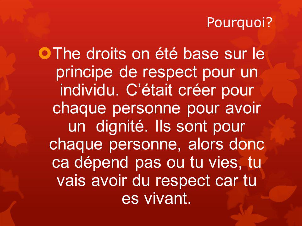  The droits on été base sur le principe de respect pour un individu.