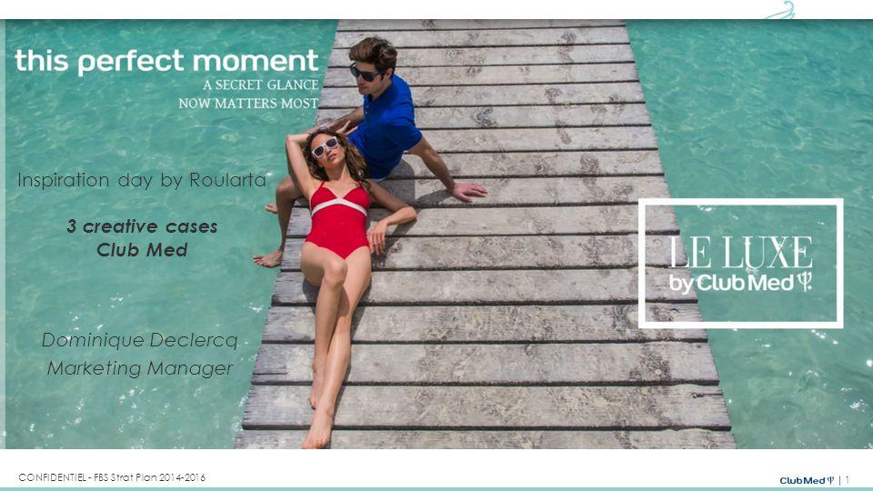 12 CONFIDENTIEL - FBS Strat Plan 2014-2016 Un modèle d'activation différent nécessite un mix média différent