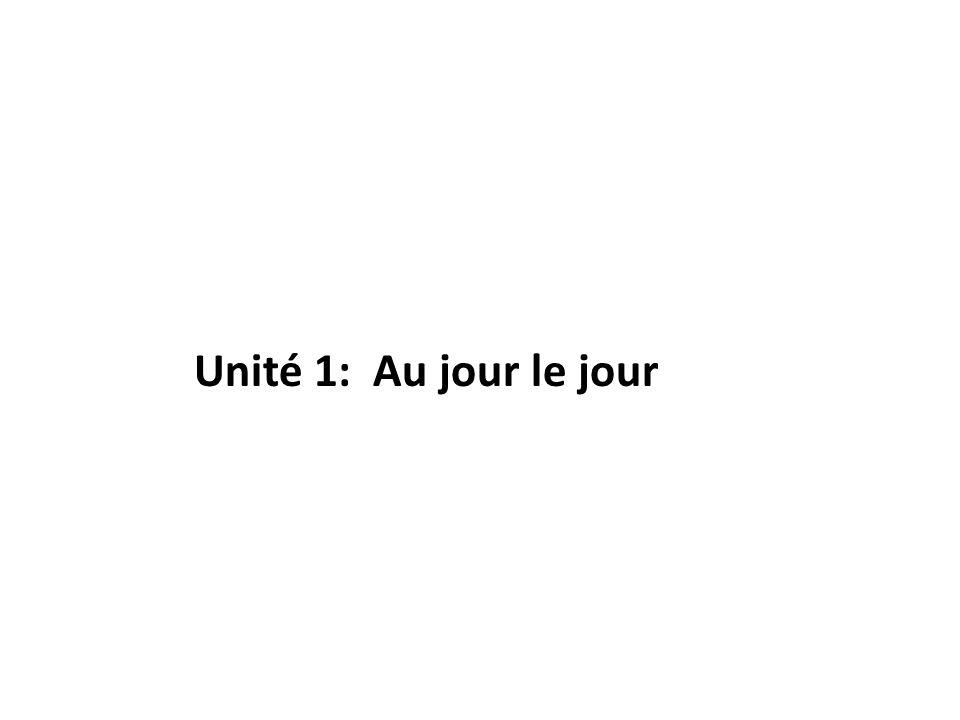 Unité 1: Au jour le jour