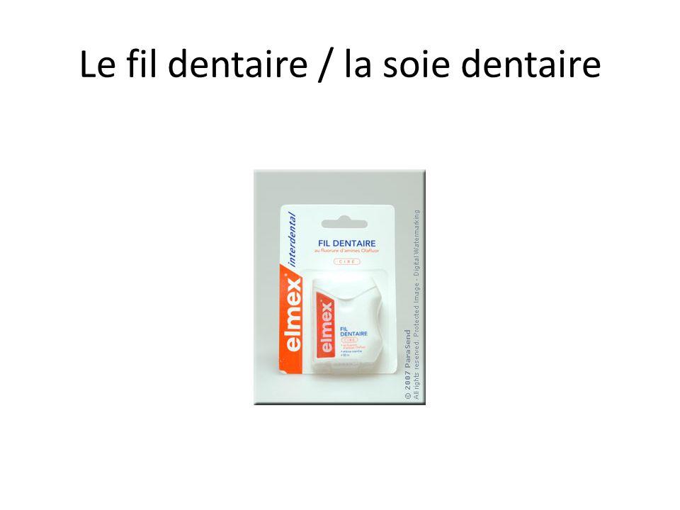 Le fil dentaire / la soie dentaire