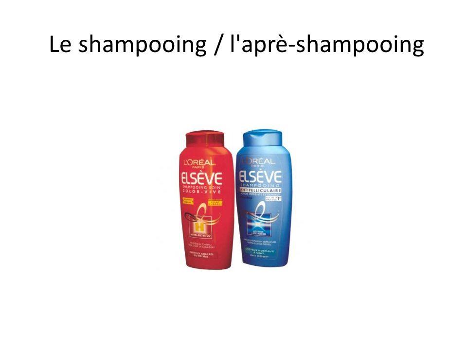 Le shampooing / l aprè-shampooing