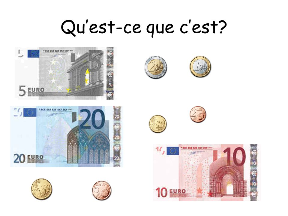 Les pièces Deux euros Un euro Cinq centimes 2 centimes Un centime Cinquante centimes Dix centimes