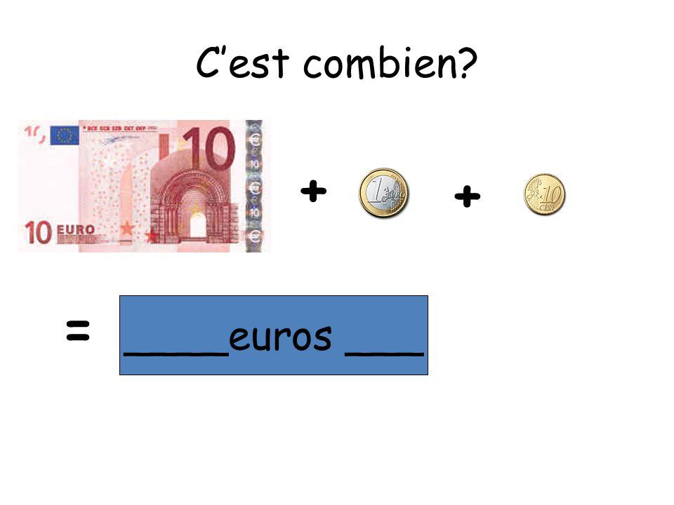 C'est combien =+ ____euros