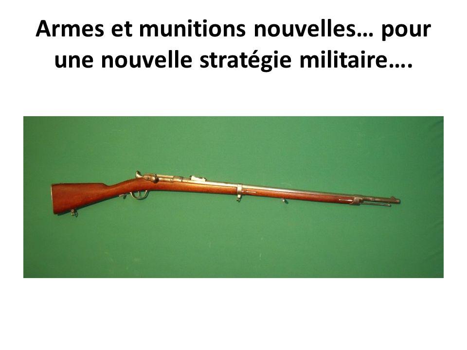 Armes et munitions nouvelles… pour une nouvelle stratégie militaire….