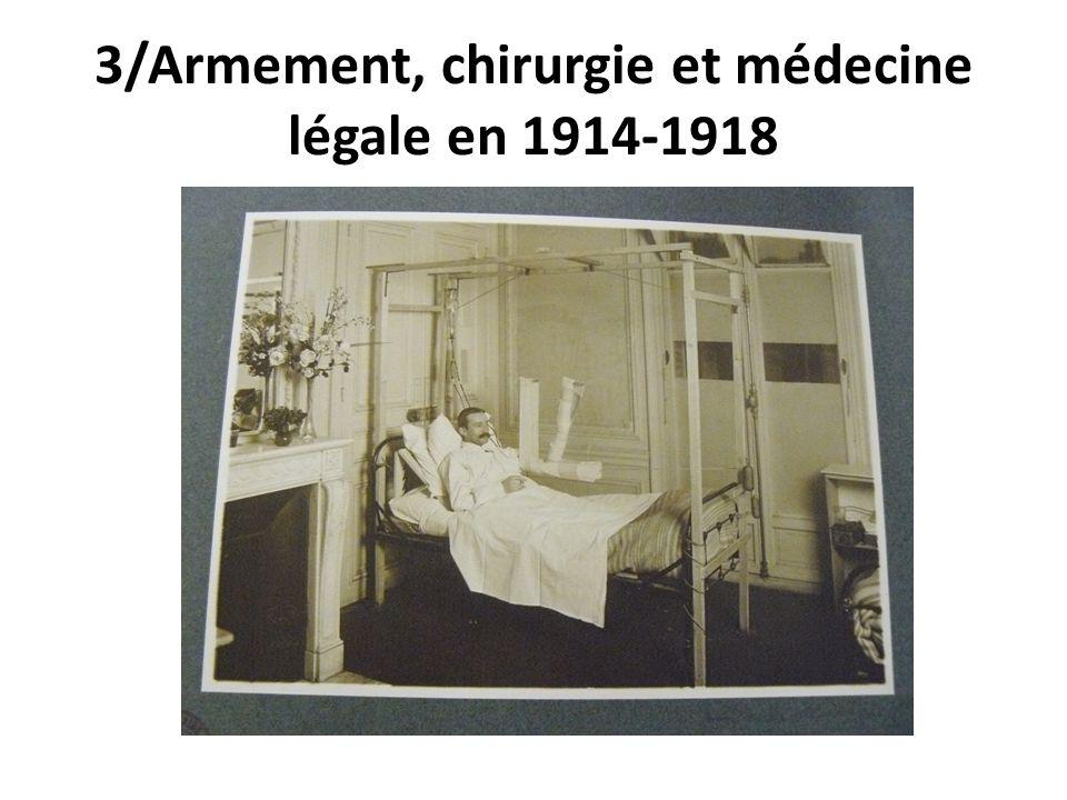 3/Armement, chirurgie et médecine légale en 1914-1918