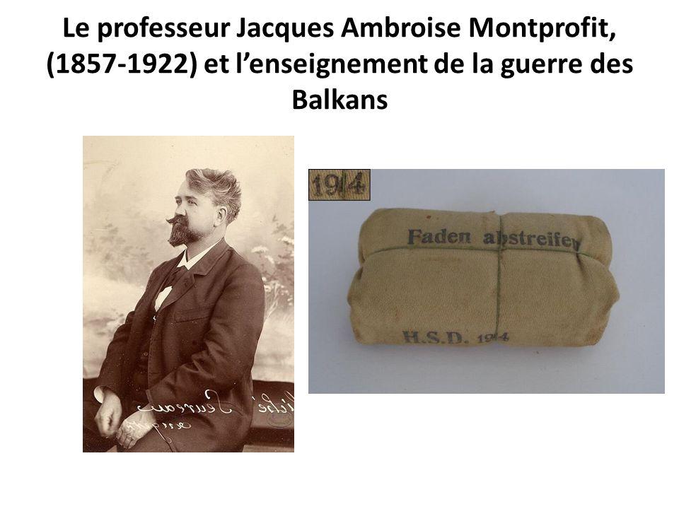 Le professeur Jacques Ambroise Montprofit, (1857-1922) et l'enseignement de la guerre des Balkans