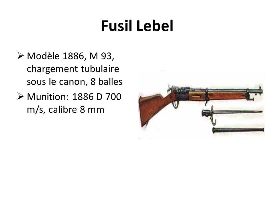 Fusil Lebel  Modèle 1886, M 93, chargement tubulaire sous le canon, 8 balles  Munition: 1886 D 700 m/s, calibre 8 mm