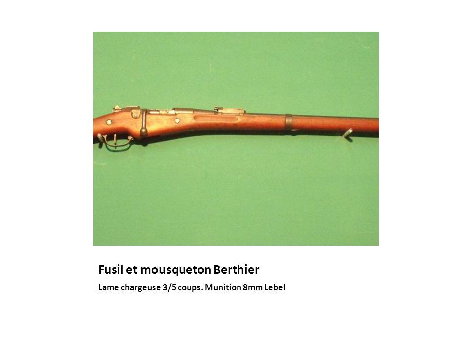 Fusil et mousqueton Berthier Lame chargeuse 3/5 coups. Munition 8mm Lebel