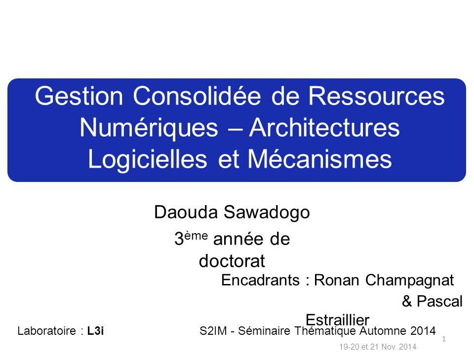 Daouda Sawadogo 3 ème année de doctorat 19-20 et 21 Nov. 2014 Encadrants : Ronan Champagnat & Pascal Estraillier Laboratoire : L3i S2IM - Séminaire Th