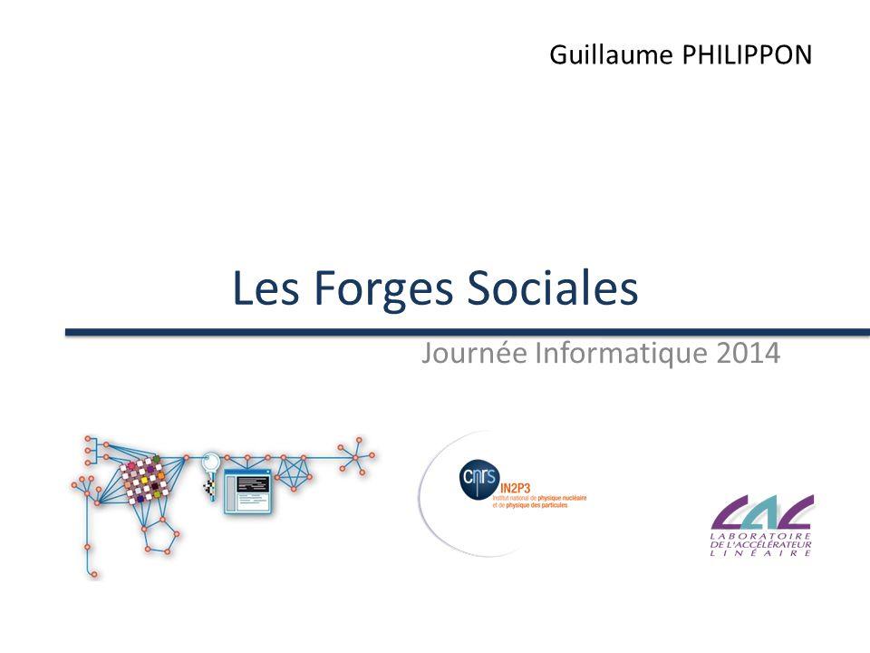 Les Forges Sociales Journée Informatique 2014 Guillaume PHILIPPON