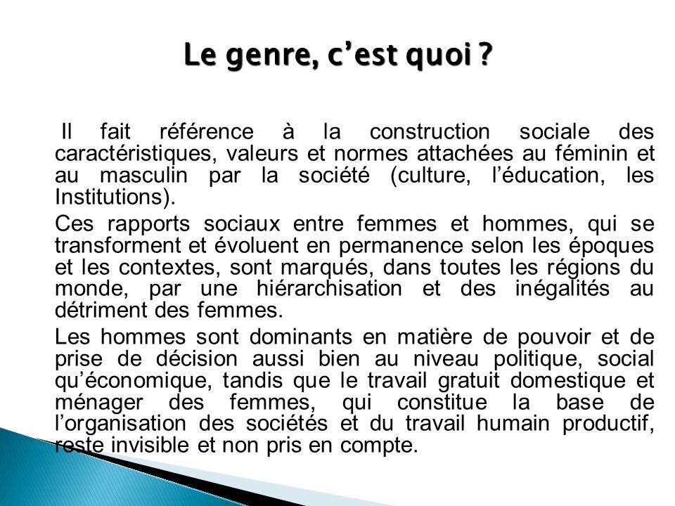 Le genre, c'est quoi ? Il fait référence à la construction sociale des caractéristiques, valeurs et normes attachées au féminin et au masculin par la