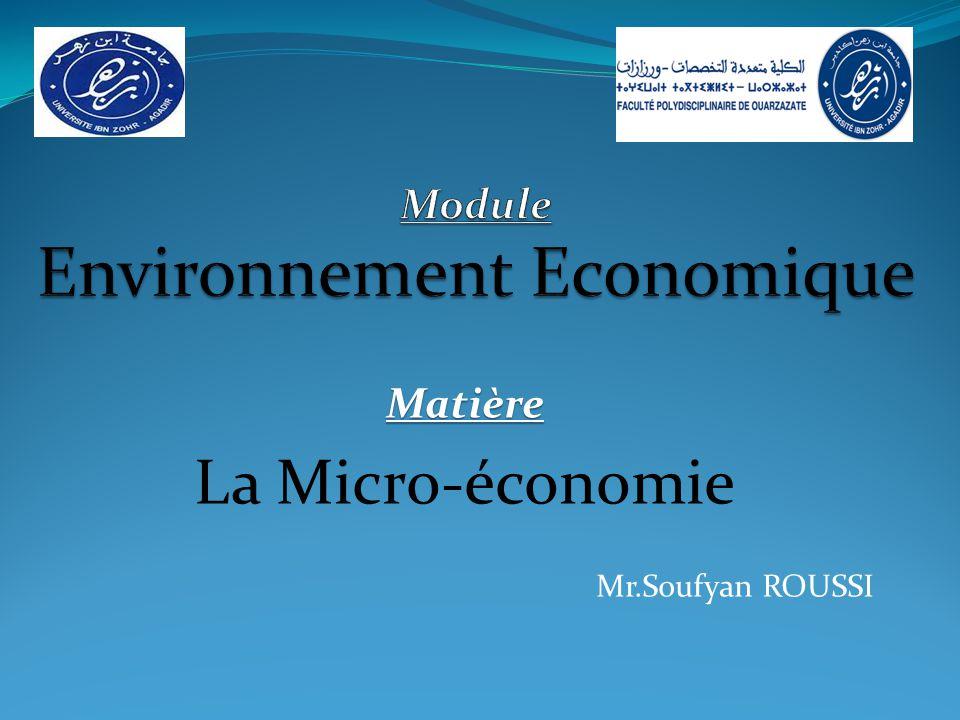 Matière La Micro-économie Mr.Soufyan ROUSSI