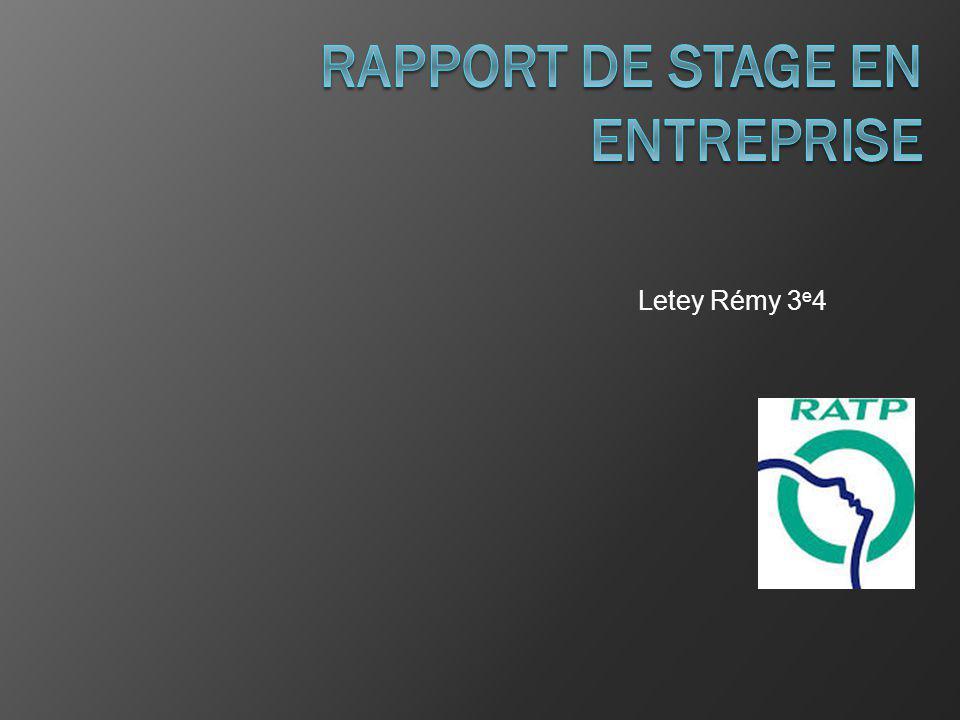 Letey Rémy 3 e 4 Année 2013-2014 Au bureau de la RATP de Noisy Le Grand