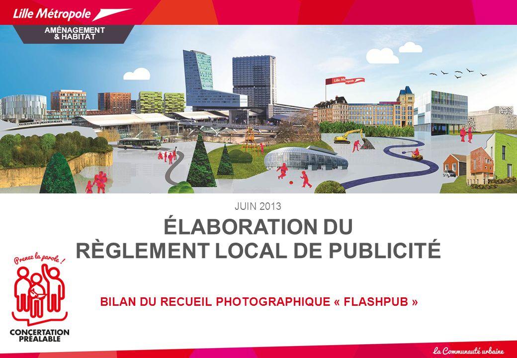 2 Le projet de Règlement Local de Publicité de Lille Métropole PRÉSENTATION SYNTHÉTIQUE La loi du 12 juillet 2010 portant engagement national pour l'environnement a transféré à Lille Métropole, en tant qu'autorité compétente en matière de Plan Local d'Urbanisme (PLU), la compétence pour élaborer un règlement local de publicité (RLP).