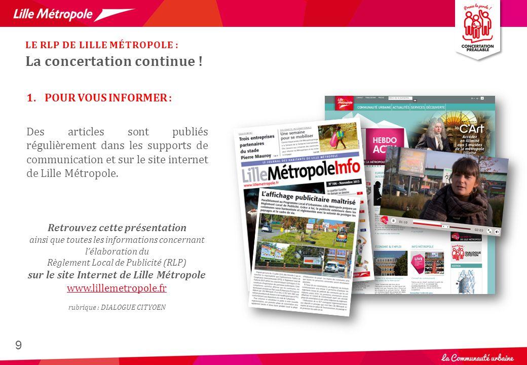 9 1.POUR VOUS INFORMER : Des articles sont publiés régulièrement dans les supports de communication et sur le site internet de Lille Métropole. Retrou