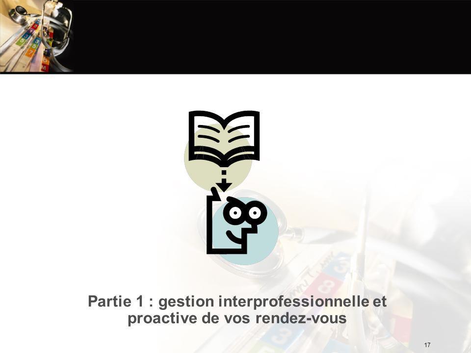 Partie 1 : gestion interprofessionnelle et proactive de vos rendez-vous 17