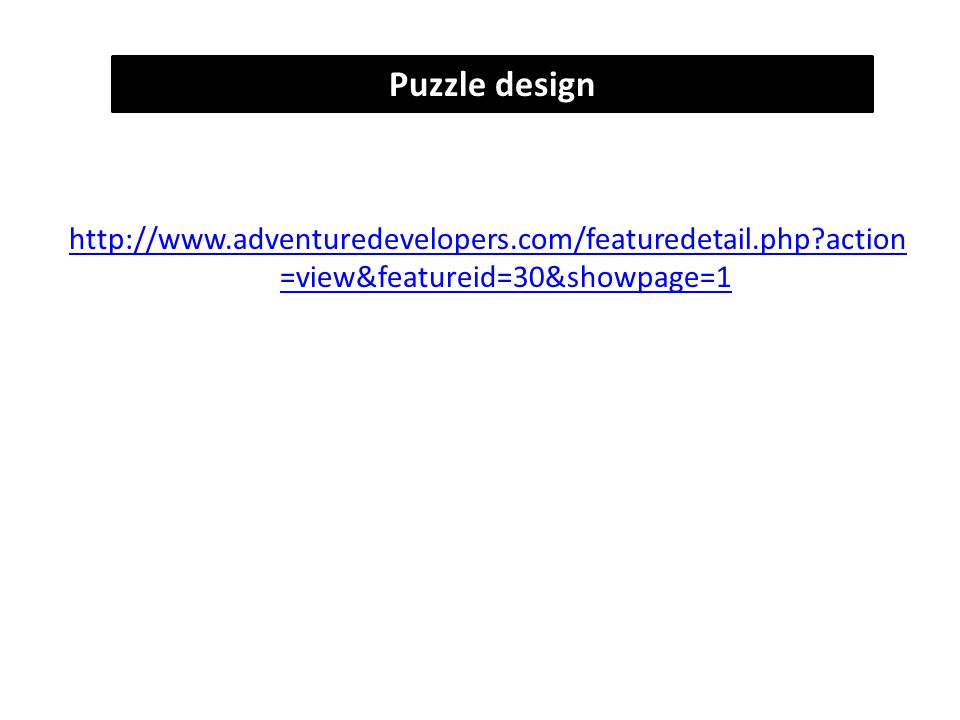 http://www.adventuredevelopers.com/featuredetail.php action =view&featureid=30&showpage=1 Puzzle design