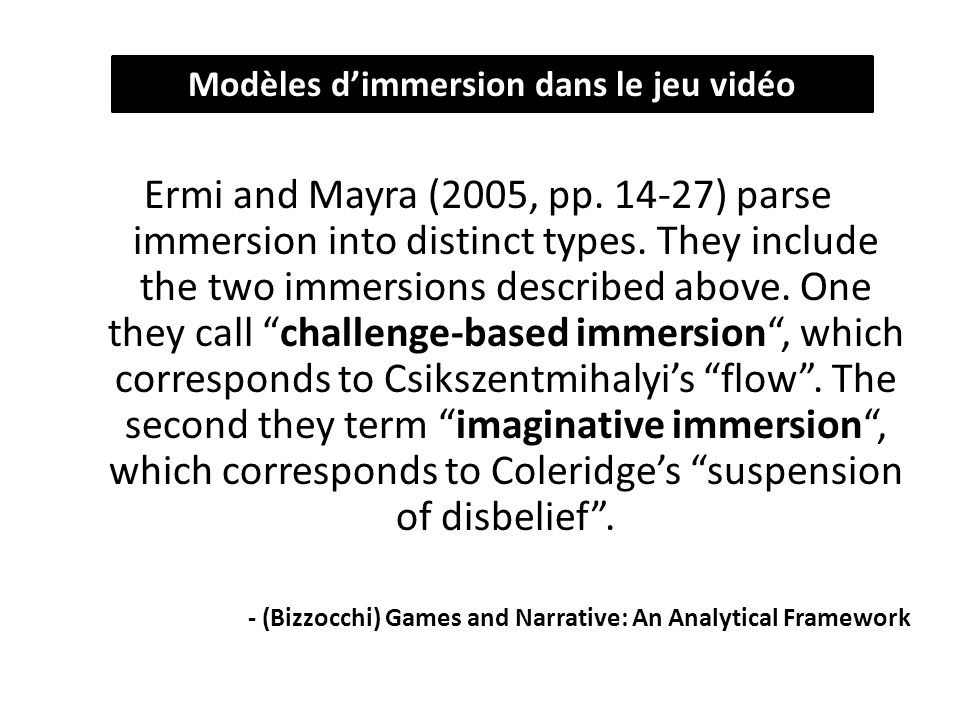 Ermi and Mayra (2005, pp. 14-27) parse immersion into distinct types.