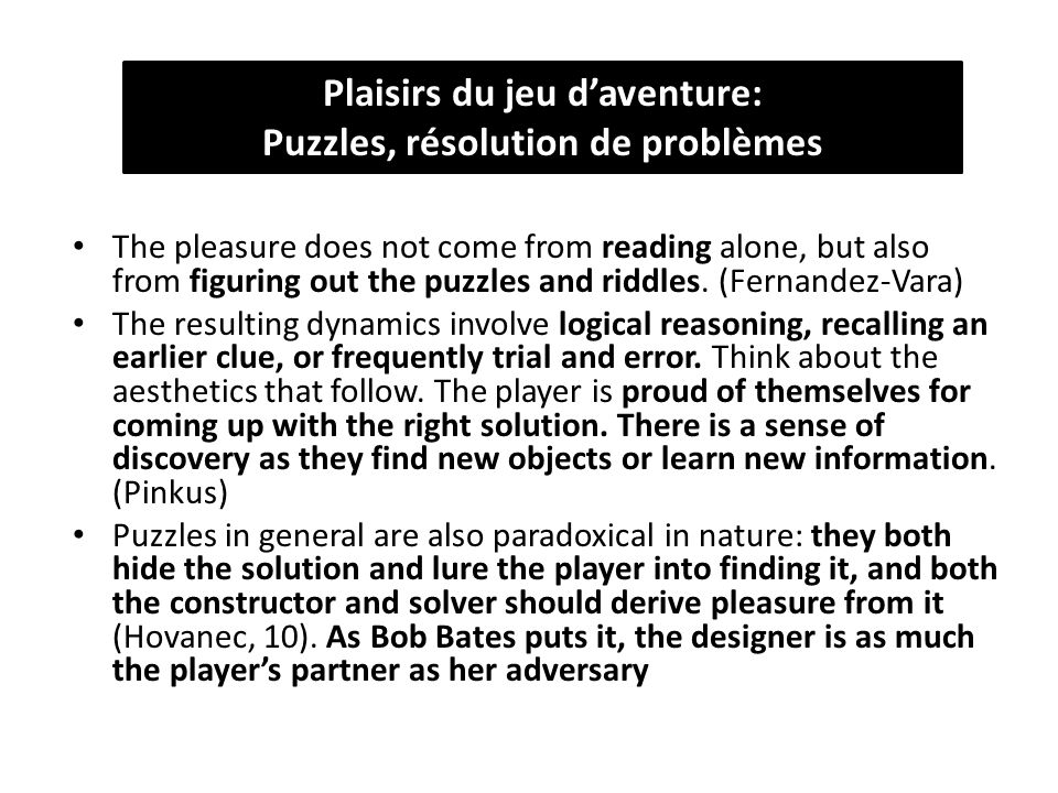 The pleasure does not come from reading alone, but also from figuring out the puzzles and riddles.