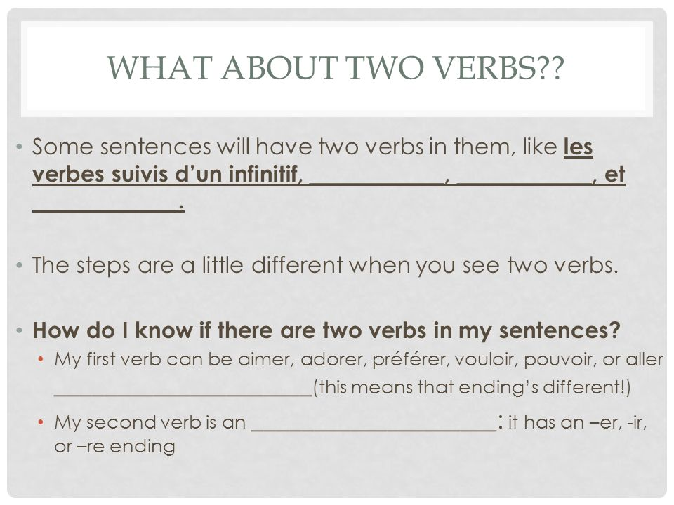 TWO VERBS STEPS Follow these three steps: 1.Cross out the place (usually an underlined/bolded word).