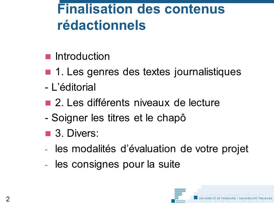 Finalisation des contenus rédactionnels Introduction 1. Les genres des textes journalistiques - L'éditorial 2. Les différents niveaux de lecture - Soi