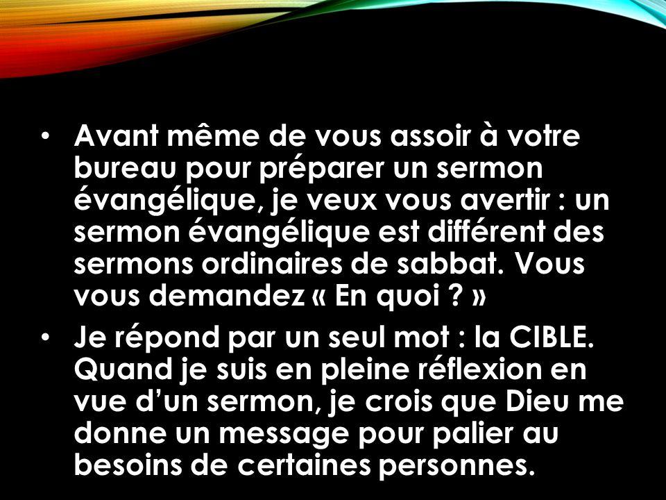 Avant même de vous assoir à votre bureau pour préparer un sermon évangélique, je veux vous avertir : un sermon évangélique est différent des sermons o