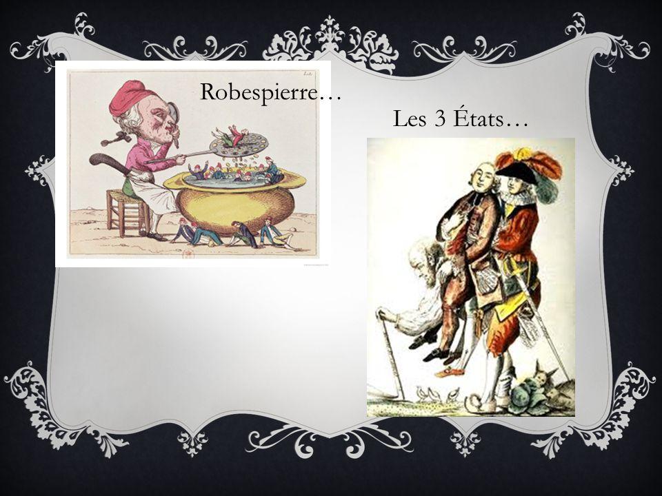 Robespierre… Les 3 États…