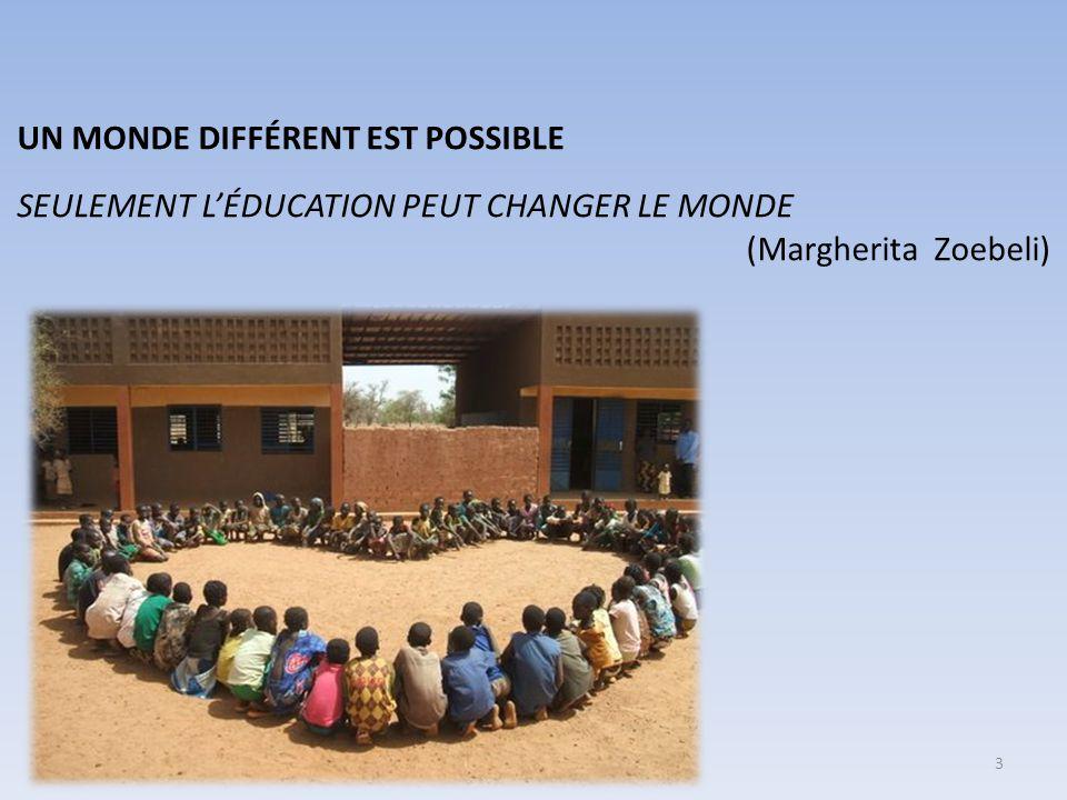 UN MONDE DIFFÉRENT EST POSSIBLE SEULEMENT L'ÉDUCATION PEUT CHANGER LE MONDE (Margherita Zoebeli) 3