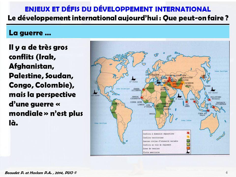 Beaudet P. et Haslam P.A., 2014, PUO © ENJEUX ET DÉFIS DU DÉVELOPPEMENT INTERNATIONAL Le développement international aujourd'hui : Que peut-on faire ?
