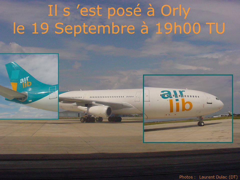Il s 'est posé à Orly le 19 Septembre à 19h00 TU Photos : Laurent Dulac (DT)