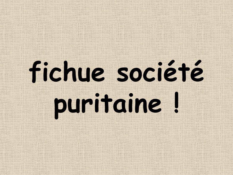 fichue société puritaine !