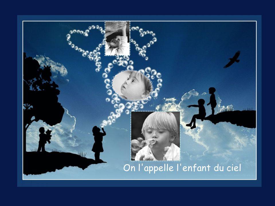 On l appelle l enfant du ciel